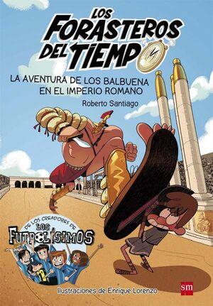 T3 FORASTEROS TIEMPO . AVENTURA DE LOS BALBUENA EN EL IMPERIO ROMANO