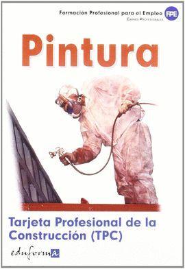 PINTURA. TARAJETA PROFESIONAL DE LA CONSTRUCCION (TPC)...