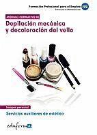 011 DEPILACION MECANICA Y DECOLORACION DEL VELLO. FORMACION...