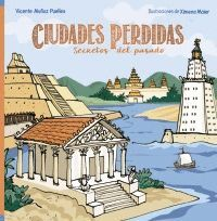 CIUDADES PERDIDAS. SECRETOS DEL PASADO