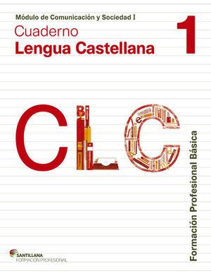 014 CUADERNO LENGUA CASTELLANA 1 FPB 1. MODULO DE COMUNICACION Y SOCIEDAD I
