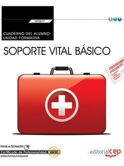 UF0677 SOPORTE VITAL BÁSICO -CUADERNO DEL ALUMNO (TRANSVERSAL)