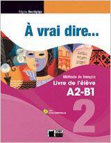 020 A VRAI DIRE A2- B1 LIVRE DE L'ELEVE+CIVI-DIGITALE