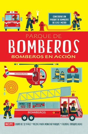 PARQUE DE BOMBEROS. BOMBEROS EN ACCION