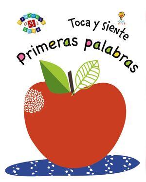 PRIMERAS PALABRAS. TOCA  Y SIENTE