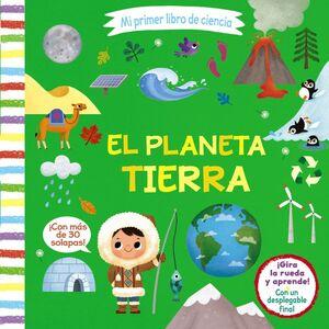 MI PRIMER LIBRO DE CIENCIA. EL PLANETA TIERRA