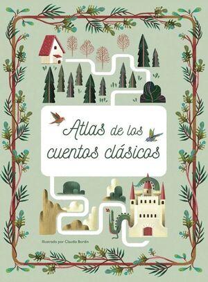 ATLAS DE LOS CUENTOS CLÁSICOS. VOLANDO SOBRE MUNDOS ENCANTADOS