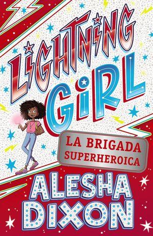 LIGHTNING GIRL 2. LA BRIGADA SUPERHEROICA