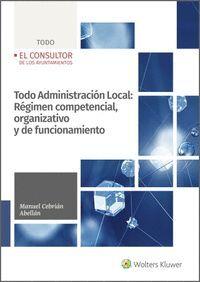 TODO ADMINISTRACION LOCAL: REGIMEN COMPETENCIAL, ORGANIZATIVO Y DE FUNCIONAMIENT