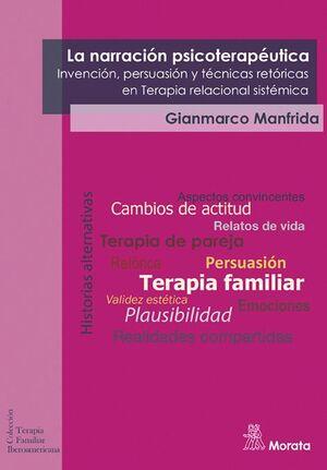 LA NARRACION PSICOTERAPEUTICA. INVENCION, PERSUASION Y TECNICAS RETORICAS EN TERAPIA RELACIONAL SISTEMICA