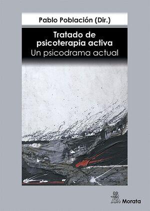 TRATADO DE PSICOTERAPIA ACTIVA. UN PSICODRAMA ACTUAL