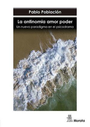 LA ANTINOMIA AMOR PODER. UN NUEVO PARADIGMA EN EL PSICODRAMA