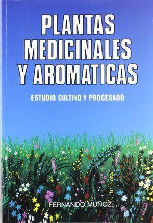 PLANTAS MEDICINALES Y AROMATICAS:ESTUDIO,CULT.PR.