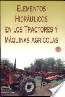 *** ELEMENTOS HIDRAULICOS EN LOS TRACTORES Y MAQUINAS AGRICOLAS