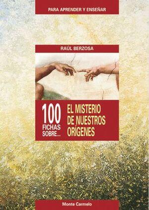 100 PREGUNTAS SOBRE EL MISTERIO DE NUESTROS ORIGENES