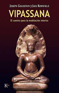 VIPASSANA. EL CAMINO DE LA MEDITACION INTERIOR