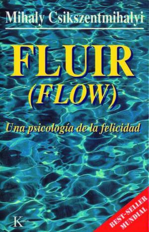 FLUIR. UNA PSICOLOGIA DE LA FELICIDAD