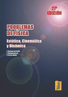 *** PROBLEMAS DE FISICA. ESTATICA, CINEMATICA Y DINAMICA - 27 E
