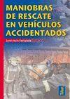 MANIOBRAS DE RESCATE EN VEHICULOS ACCIDENTADOS