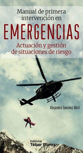 MANUAL DE PRIMERA INTERVENCIÓN EN EMERGENCIAS. ACTUACIÓN Y GESTIÓN DE SITUACIONES DE RIESGO