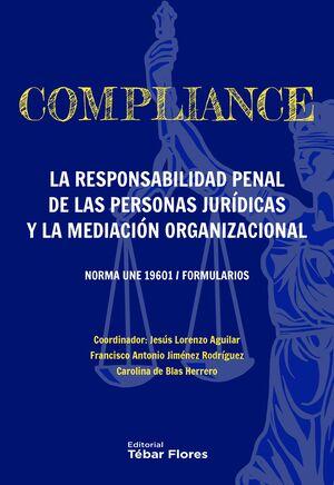 COMPLIANCE. LA RESPONSABILIDAD PENAL DE LAS PERSONAS JURÍDICAS Y LA MEDIACIÓN ORGANIZACIONAL