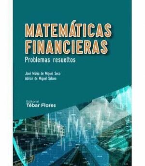 020 MATEMATICAS FINANCIERAS. PROBLEMAS RESUELTOS