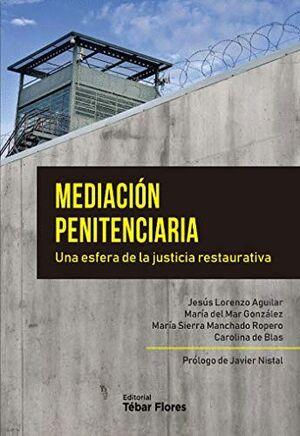 MEDIACION PENITENCIARIA. UNA ESFERA DE LA JUSTICIA RESTAURATIVA