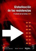 +++ GLOBALIZACION DE LAS RESISTENCIAS 2005 ESTADO DE LAS LUCHAS