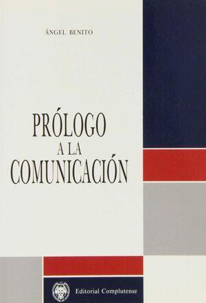 PROLOGO A LA COMUNICACION