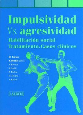 IMPULSIVIDAD VS.AGRESIVIDAD. HABILITACION SOCIAL.TRATAMIENTO..