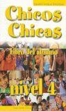 004 CHICOS, CHICAS NIVEL 4 -LIBRO ALUMNO