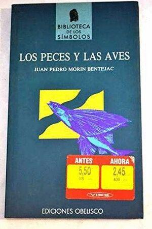 PECES Y LAS AVES, LOS