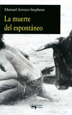 LA MUERTE DEL ESPONTÁNEO
