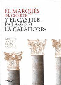 EL MARQUÉS DEL CENETE Y EL CASTILLO-PALACIO DE LA CALAHORRA