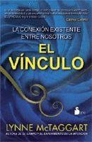 VINCULO, EL. LA CONEXION EXISTENTE ENTRE NOSOTROS