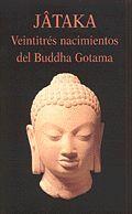 JÂTAKA. VEINTITRÉS NACIMIENTO DEL BUDDHA GOTAMA