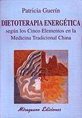 DIETOTERAPIA ENERGETICA SEGUN LOS CINCO ELEMENTOS MEDICINA CHINA