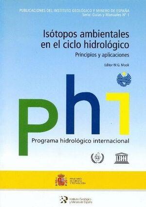 ISOTOPOS AMBIENTALES EN EL CICLO HIDROLOGICO. PRINCIPIOS Y APLICA