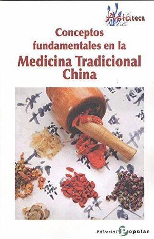 CONCEPTOS FUNDAMENTALES EN LA MEDICINA TRADICIONAL CHINA
