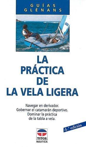 PRACTICA DE LA VELA LIGERA, LA (4ª ED.)