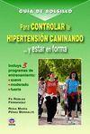 GUIA DE BOLSILLO PARA CONTROLAR LA HIPERTENSION CAMINANDO Y..