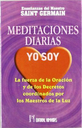 MEDITACIONES DIARIAS,YO SOY:LA FUERZA DE LA ORACIÓN Y DE LOS DERECHOS COORDINADOS POR LOS MAESTRO