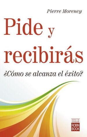 PIDE Y RECIBIRAS