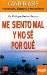 SIENTO MAL Y NO SE POR QUE, ME. CANDIDIASIS. PREVENCION...