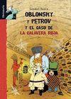 OBLONSKY Y PETROV Y EL CASO DE LA CALAVERA ROJA -COL. LIBROSAURIO