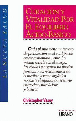 CURACION Y VITALIDAD POR EL EQUILIBRIO ACIDO-BASIC