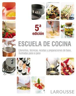 ESCUELA DE COCINA. UTENSILIOS, TECNICAS, RECETAS Y PREPARACIONES