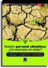NUESTRO PORVENIR CLIMATICO: ¿UN ESCENARIO DE ARIDEZ?