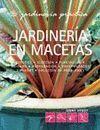 JARDINERIA EN MACETAS. JARDINERIA PRACTICA