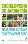 ENCICLOPEDIA DE JARDINERIA. IDEAS PARA CULTIVAR PRACTICAMENTE TODO